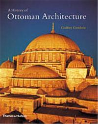 A HISTORY OF OTTOMAN ARCHITECTURE /ANGLAIS