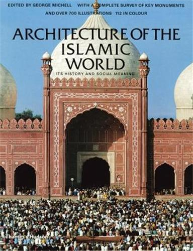 ARCHITECTURE OF THE ISLAMIC WORLD (PAPERBACK) /ANGLAIS