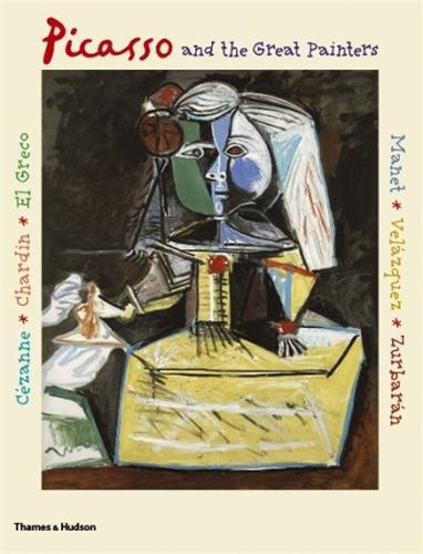 PICASSO AND THE GREAT PAINTERS /ANGLAIS