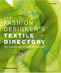 THE FASHION DESIGNER'S TEXTILE DIRECTORY /ANGLAIS