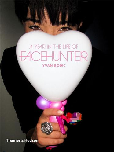 YVAN RODIC A YEAR IN THE LIFE OF FACE HUNTER /ANGLAIS