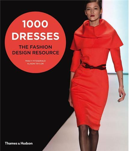 1000 DRESSES THE FASHION DESIGN RESOURCE /ANGLAIS