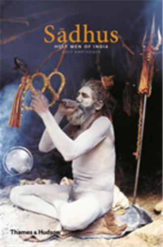 SADHUS HOLY MEN OF INDIA /ANGLAIS