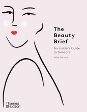 THE BEAUTY BRIEF AN INSIDER'S GUIDE TO SKINCARE /ANGLAIS