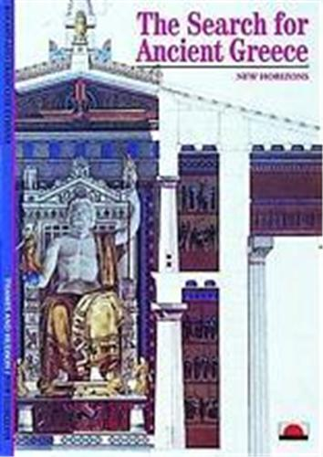 THE SEARCH FOR ANCIENT GREECE (NEW HORIZONS) /ANGLAIS