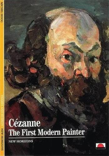 CEZANNE THE FIRST MODERN PAINTER (NEW HORIZONS) /ANGLAIS