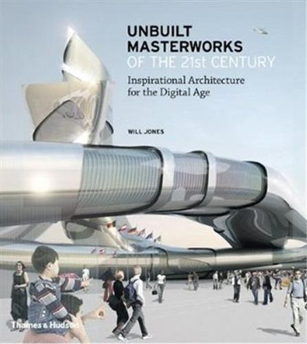 UNBUILT MASTERWORKS OF THE 21ST CENTURY /ANGLAIS
