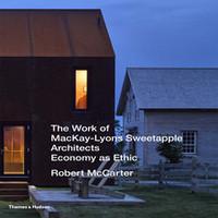 THE WORK OF MACKAY-LYONS SWEETAPPLE ARCHITECTS /ANGLAIS
