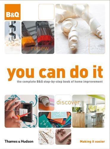 YOU CAN DO IT THE COMPLETE B&Q STEP-BY-STEP BOOK OF HOME IMPROVEMENT FOURTH EDITION /ALLEMAND/ITALIE