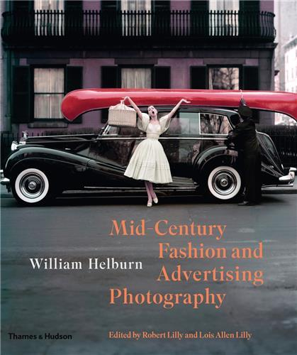 WILLIAM HELBURN MID-CENTURY FASHION AND ADVERTISING PHOTOGRAPHY /ANGLAIS