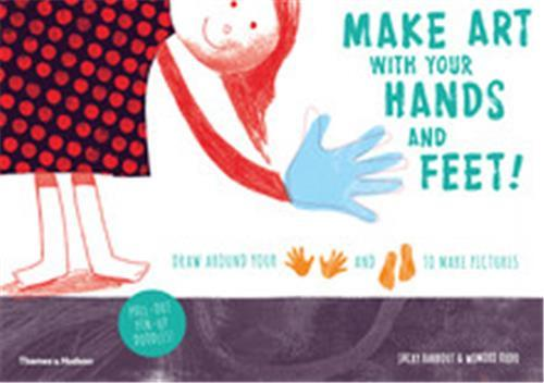 MAKE ART WITH YOUR HANDS AND FEET! /ANGLAIS