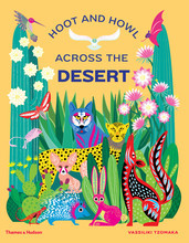 HOOT AND HOWL ACROSS THE DESERT LIFE IN THE WORLD'S DRIEST DESERTS /ANGLAIS