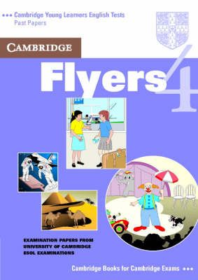 CAMBRIDGE YOUNG LEARNERS ENGLISH TESTS FLYERS 4 STUDENT BOOK