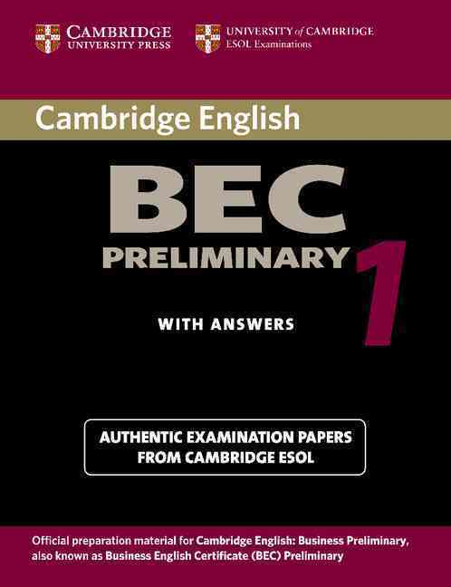 CAMBRIDGE BEC PRELIMINARY 1 STUDENT BOOK WITH ANSWERS