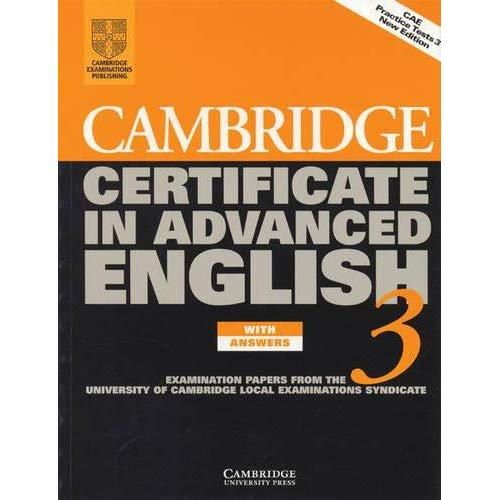 CAMBRIDGE CERTIFICATE IN ADVANCED ENGLISH 3 STUDENT WITH ANSWERS