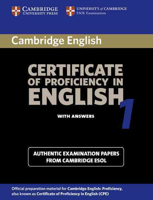 CAMBRIDGE CERTIFICATE OF PROFICIENCY IN ENGLISH 1 STUDENT + ANSWERS