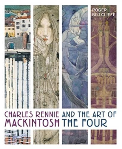 CHARLES RENNIE MACKINTOSH AND THE ART OF THE FOUR /ANGLAIS