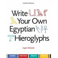 WRITE YOUR OWN EGYPTIAN HIEROGLYPHS /ANGLAIS