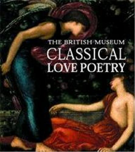 THE BRITISH MUSEUM CLASSICAL LOVE POETRY