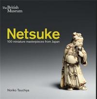 NETSUKE 100 MINIATURE MASTERPIECES FROM JAPAN /ANGLAIS