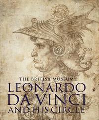 LEONARDO DA VINCI AND HIS CIRCLE /ANGLAIS
