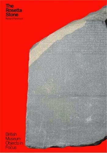 THE ROSETTA STONE (BRITISH MUSEUM OBJECTS IN FOCUS) /ANGLAIS