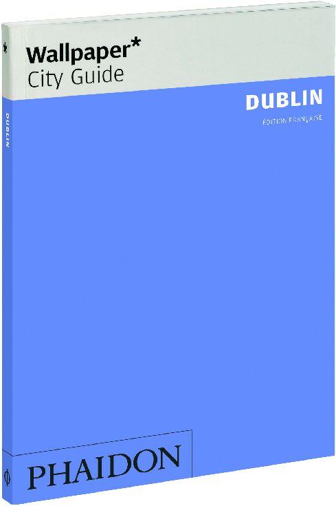 DUBLIN FR WALLPAPER CITY GUIDE