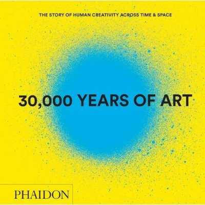 30 000 YEARS OF ART (REVISED AND UPDATED EDITION)
