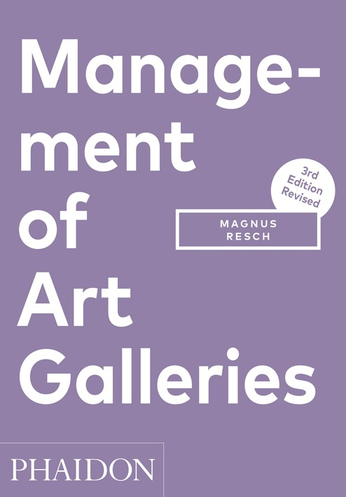 MANAGEMENT OF ART GALLERIES - THIRD EDITION, REVISED