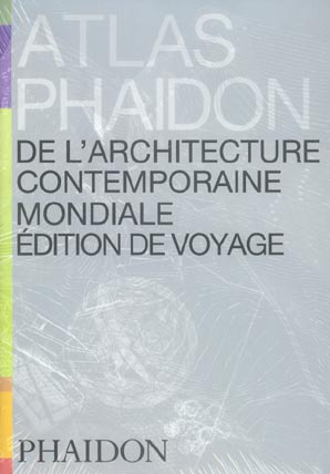 ATLAS PHAIDON DE L'ARCHITECTURE CONTEMPORAINE MONDIALE EDITION DE VOYAGE