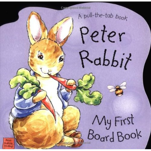 PETER RABBIT SEEDLINGS: PETER RABBIT - MY FIRST BOARD BOOK: A PULL-THE-TAB BOOK