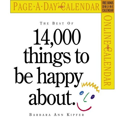 14 000 THINGS TO BE HAPPY ABOUT 2007 PAGE A DAY CALENDAR