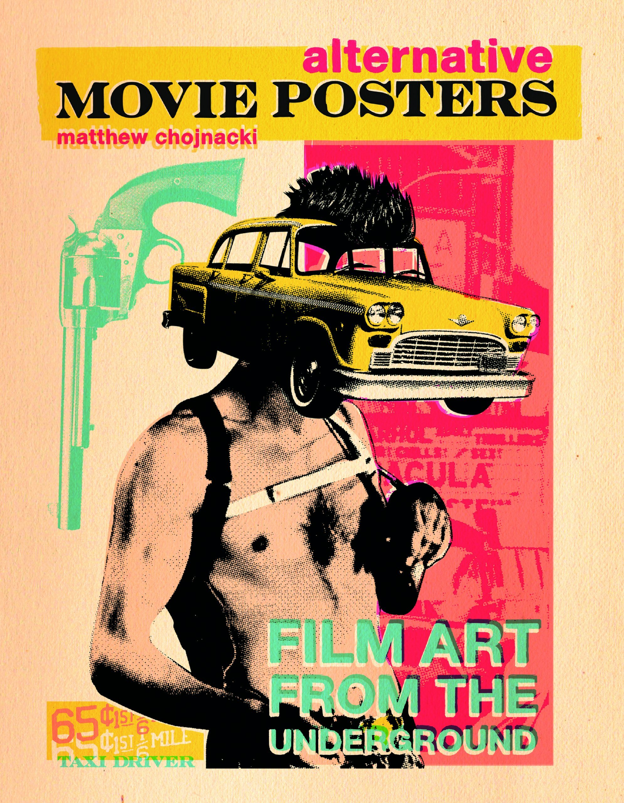 ALTERNATIVE MOVIE POSTER VOLUME I: FILM ART FROM THE UNDERGROUND