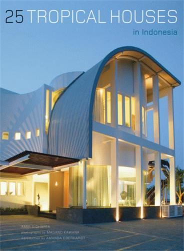 25 TROPICAL HOUSES IN INDONESIA /ANGLAIS