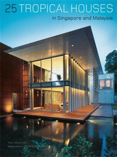 25 TROPICAL HOUSES IN SINGAPORE AND MALAYSIA /ANGLAIS