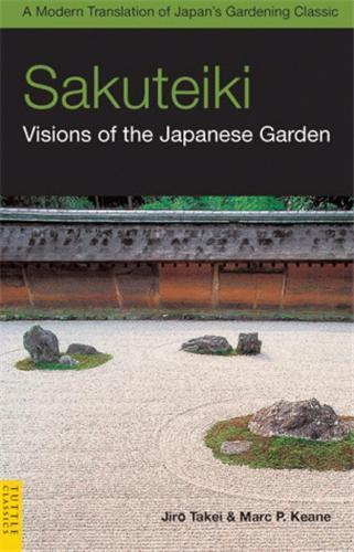SAKUTEIKI - VISIONS OF THE JAPANESE GARDEN /ANGLAIS