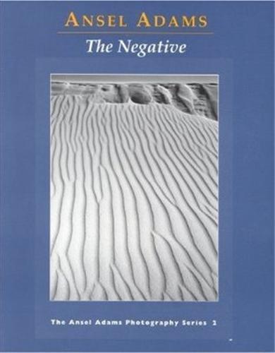 ANSEL ADAMS THE NEGATIVE (PAPERBACK) /ANGLAIS