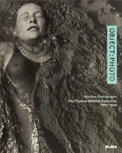 OBJECT PHOTO - MODERN PHOTOGRAPHS THE THOMAS WALTHER COLLECTION 1909-1949 /ANGLAIS