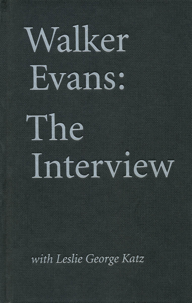 WALKER EVANS: THE INTERVIEW WITH LESLIE GEORGE KATZ /ANGLAIS