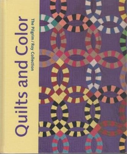 QUILTS AND COLOR THE PILGRIM ROY COLLECTION /ANGLAIS