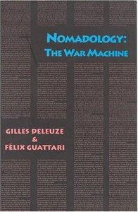 GILLES DELEUZE & FELIX GUATTARI NOMADOLOGY : THE WAR MACHINE /ANGLAIS