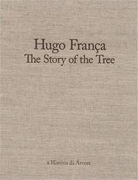 HUGO FRANCA: THE STORY OF THE TREE /ANGLAIS