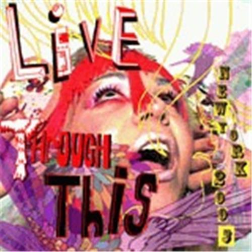 LIVE THROUGH THIS: NEW YORK 2005 /ANGLAIS