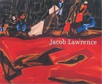 JACOB LAWRENCE: MOVING FORWARD /ANGLAIS