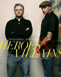 TATIANA WILLS + ROMAN CHO HEROES & VILLAINS /ANGLAIS