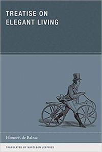 HONORE DE BALZAC TREATISE ON ELEGANT LIVING /ANGLAIS