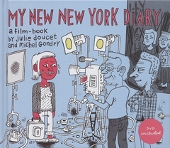 JULIE DOUCET & MICHEL GONDRY  MY NEW NEW YORK DIARY /ANGLAIS
