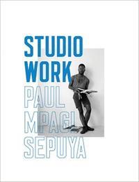 PAUL MPAGI SEPUYA: STUDIO WORK /ANGLAIS