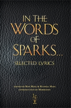 IN THE WORDS OF SPARKS: SELECTED LYRICS /ANGLAIS
