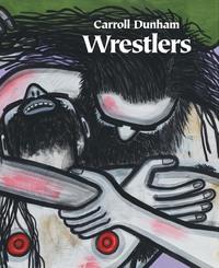 CARROLL DUNHAM: WRESTLERS /ANGLAIS